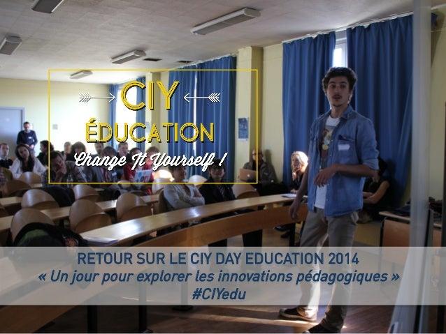 RETOUR SUR LE CIY DAY EDUCATION 2014 «Un jour pour explorer les innovations pédagogiques» #CIYedu