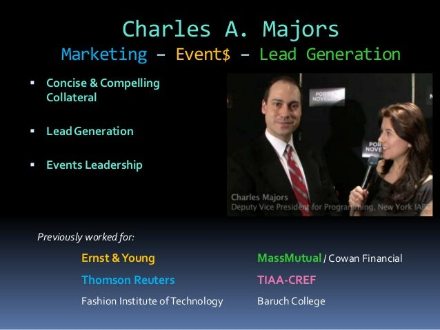 Charles A. Majors Marketing – Event$ – Lead Generation  Concise & Compelling Collateral  Lead Generation  Events Leader...