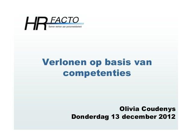 Verlonen op basis van    competenties                 Olivia Coudenys     Donderdag 13 december 2012