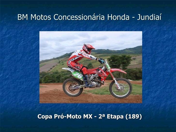 BM Motos Concessionária Honda - Jundiaí          Copa Pró-Moto MX - 2ª Etapa (189)