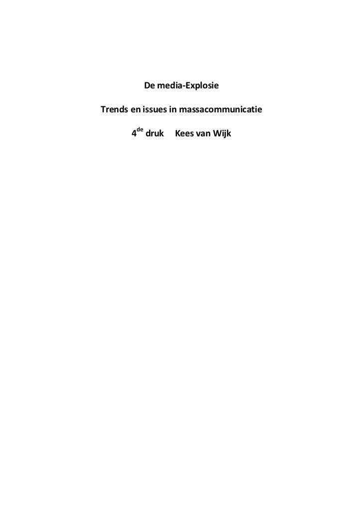 De media-ExplosieTrends en issues in massacommunicatie       4de druk   Kees van Wijk