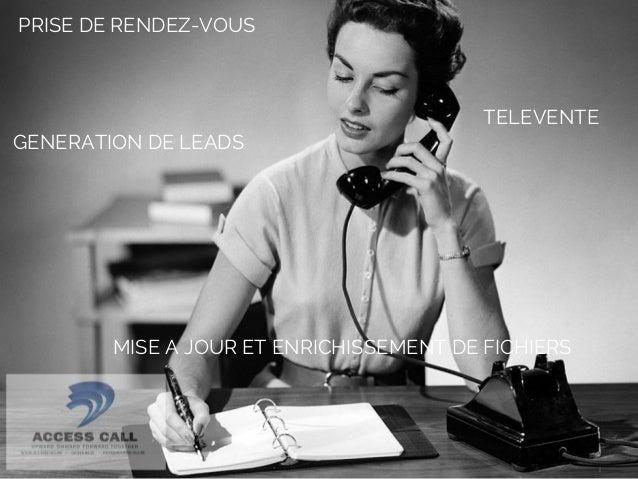 PRISE DE RENDEZ-VOUS  TELEVENTE  GENERATION DE LEADS  MISE A JOUR ET ENRICHISSEMENT DE FICHIERS