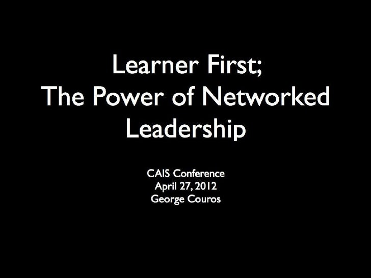 #CAISahc - Learner First; The Power of Networked Leadership