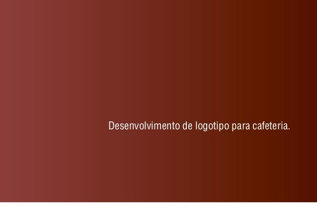 Desenvolvimento de logotipo para cafeteria.