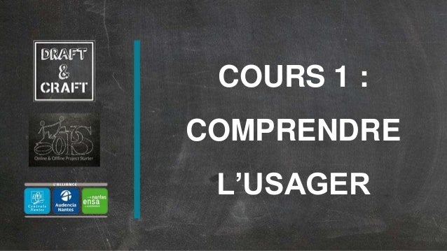 COURS 1 : COMPRENDRE L'USAGER COURS 1 : COMPRENDRE L'USAGER