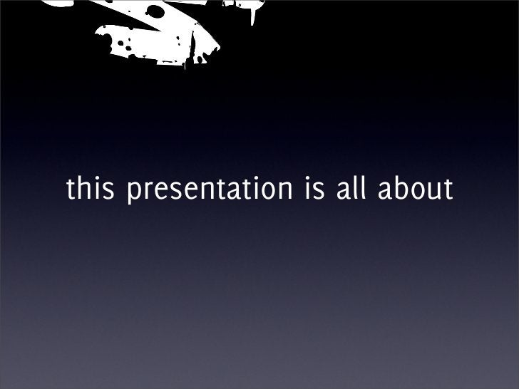 this presentation is all about