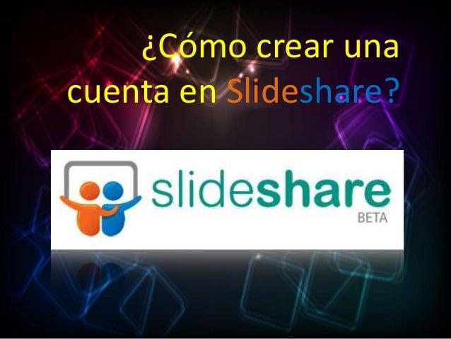 ¿Cómo crear una cuenta en Slideshare?