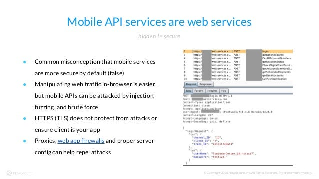 © Copyright 2016 NowSecure, Inc. All Rights Reserved. Proprietary information.. Mobile API services are web services ● Com...