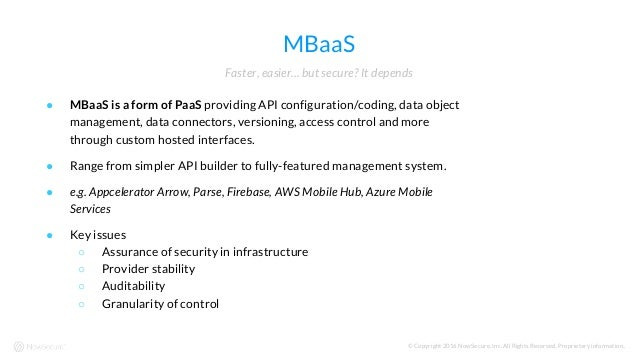 © Copyright 2016 NowSecure, Inc. All Rights Reserved. Proprietary information.. MBaaS ● MBaaS is a form of PaaS providing ...