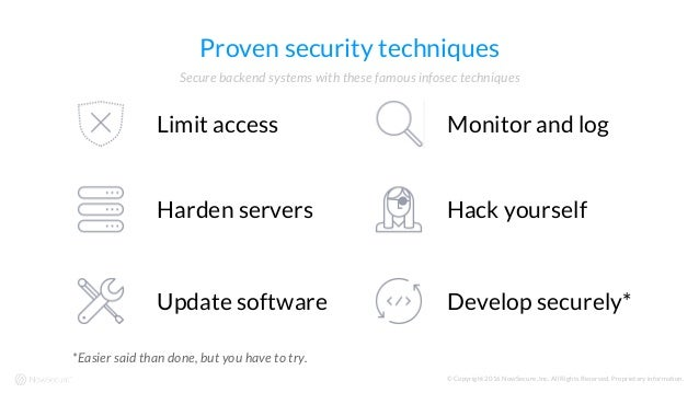 © Copyright 2016 NowSecure, Inc. All Rights Reserved. Proprietary information. Proven security techniques Secure backend s...