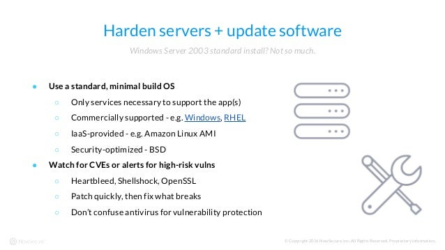 © Copyright 2016 NowSecure, Inc. All Rights Reserved. Proprietary information.. Harden servers + update software ● Use a s...