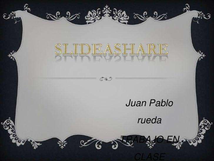 Juan Pablo   ruedaTRABAJO EN  CLASE