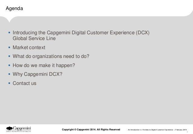 Agenda   Introducing the Capgemini Digital Customer Experience (DCX) Global Service Line   Market context  What do orga...
