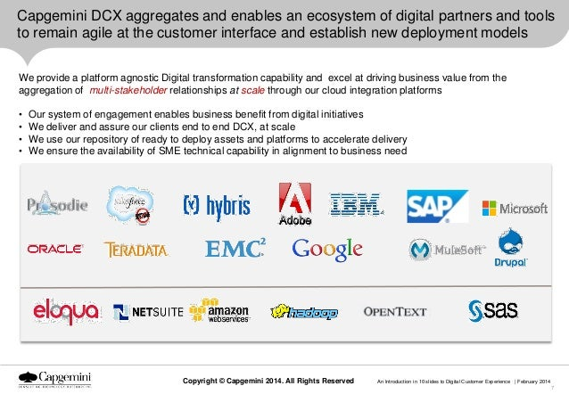 Capgemini DCX aggregates and enables an ecosystem of digital partners and tools to remain agile at the customer interface ...