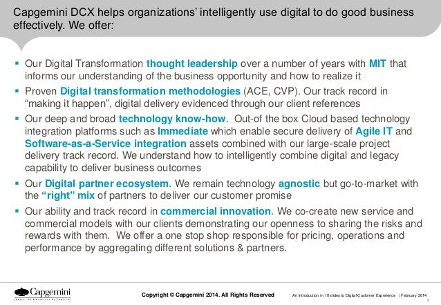 Capgemini DCX helps organizations' intelligently use digital to do good business effectively. We offer:  Our Digital Tran...