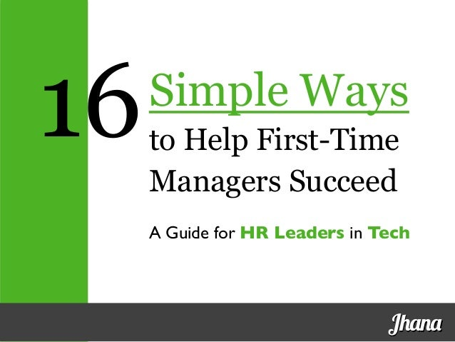 Simple Ways to Help First-Time Managers Succeed A Guide for HR Leaders in Tech	  Jhana 16