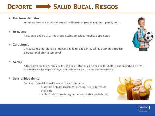 DEPORTE SALUD BUCAL. RIESGOS Fracturas dentales Traumatismos con otros deportistas o elementos (suelo, raquetas, pared, et...