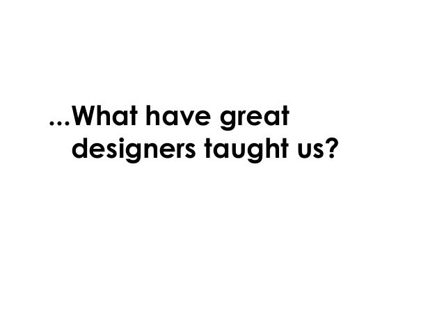 ...What have great designers taught us?