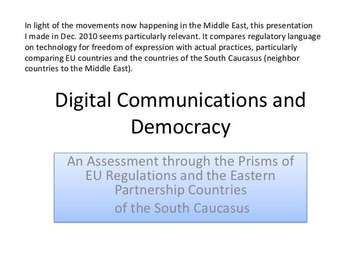 Digital Communications and Democracy<br />An Assessment through the Prisms of EU Regulations and the Eastern Partnership C...
