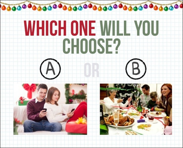 WHICH ONE WILL YOU CHOOSE? A  or  B