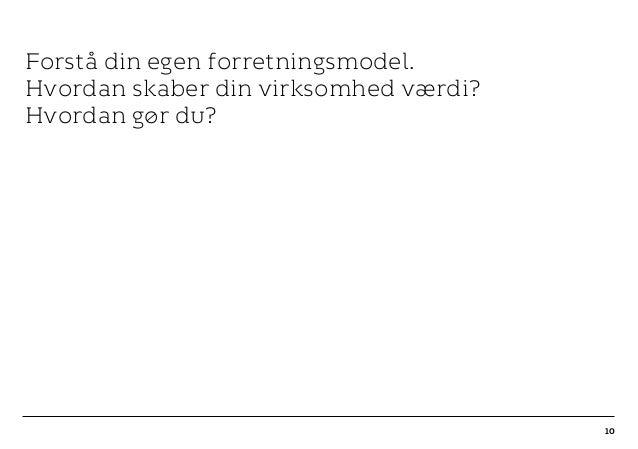 r T C MAXIMUM CONTENT WIDTH Kontrapunkt PowerPoint Template / Release date: 2014-11-20 10 Forstå din egen forretningsmodel...