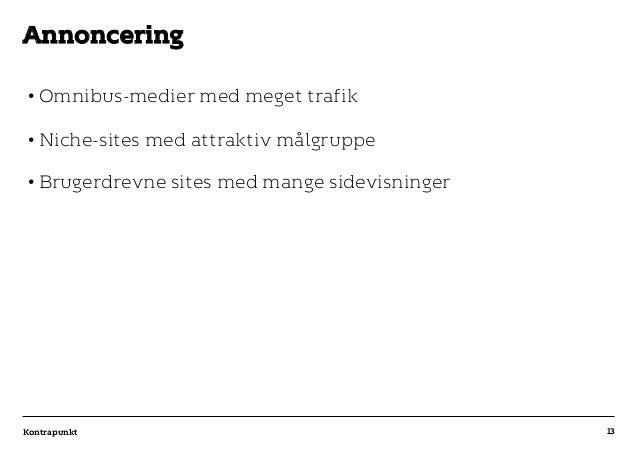 r T C MAXIMUM CONTENT WIDTH Kontrapunkt PowerPoint Template / Release date: 2014-11-20 •Omnibus-medier med meget trafik •...