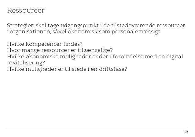 r T C MAXIMUM CONTENT WIDTH Kontrapunkt PowerPoint Template / Release date: 2014-11-20 Ressourcer Strategien skal tage udg...