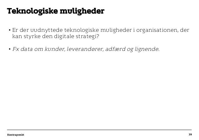 r T C MAXIMUM CONTENT WIDTH Kontrapunkt PowerPoint Template / Release date: 2014-11-20 •Er der uudnyttede teknologiske mu...