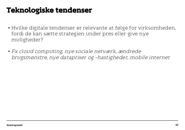 r T C MAXIMUM CONTENT WIDTH Kontrapunkt PowerPoint Template / Release date: 2014-11-20 •Hvilke digitale tendenser er rele...