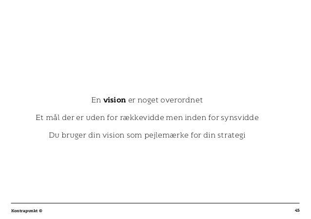 r T C MAXIMUM CONTENT WIDTH Kontrapunkt PowerPoint Template / Release date: 2014-11-20 45Kontrapunkt © En vision er noget ...