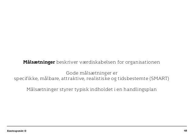 r T C MAXIMUM CONTENT WIDTH Kontrapunkt PowerPoint Template / Release date: 2014-11-20 46Kontrapunkt © Målsætninger beskri...