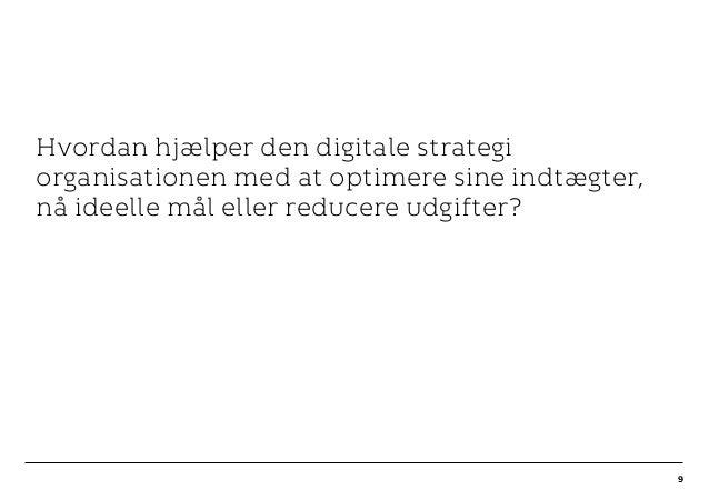 r T C MAXIMUM CONTENT WIDTH Kontrapunkt PowerPoint Template / Release date: 2014-11-20 9 Hvordan hjælper den digitale stra...