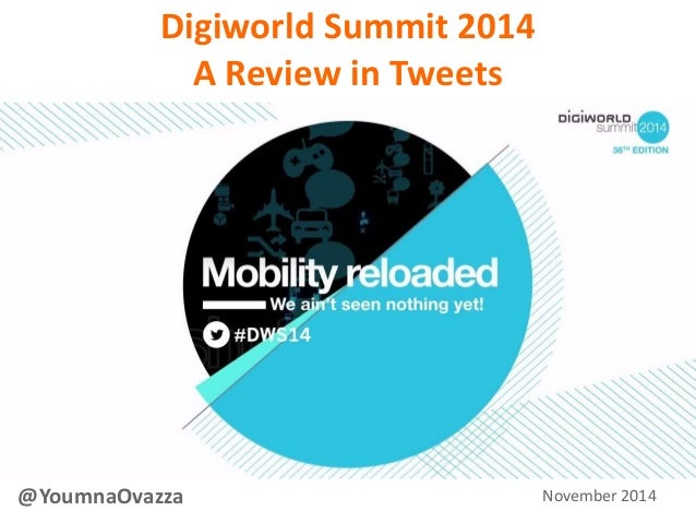 Digiworld Summit 2014  A Review in Tweets  @YoumnaOvazza November 2014