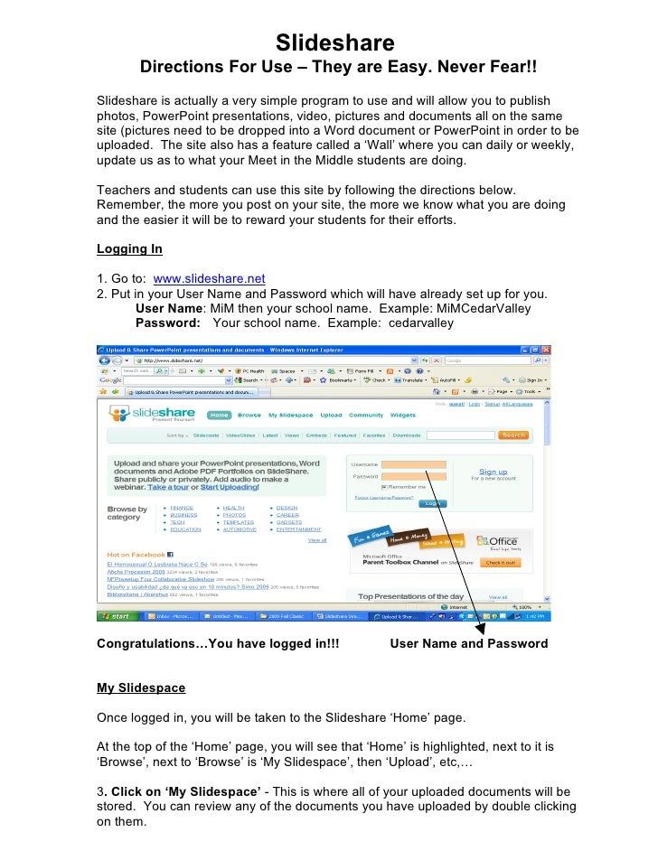 Slideshare         Directions For Use – They are Easy. Never Fear!! Slideshare is actually a very simple program to use an...