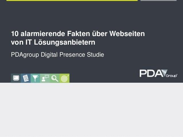 1© PDAgroup & Network Partners 2015 10 alarmierende Fakten über Webseiten von IT Lösungsanbietern PDAgroup Digital Presenc...