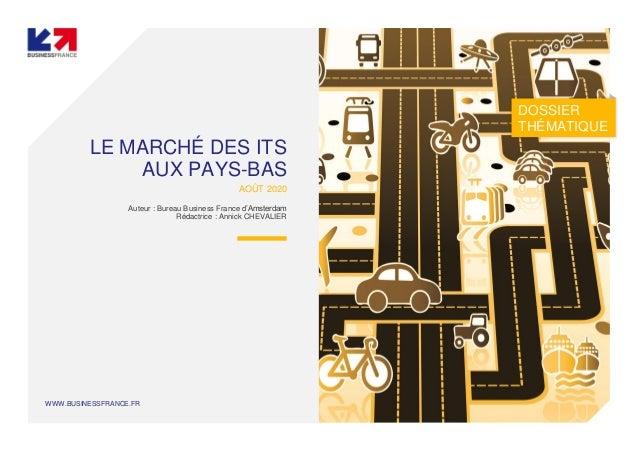 WWW.BUSINESSFRANCE.FR LE MARCHÉ DES ITS AUX PAYS-BAS AOÛT 2020 Auteur : Bureau Business France d'Amsterdam Rédactrice : An...