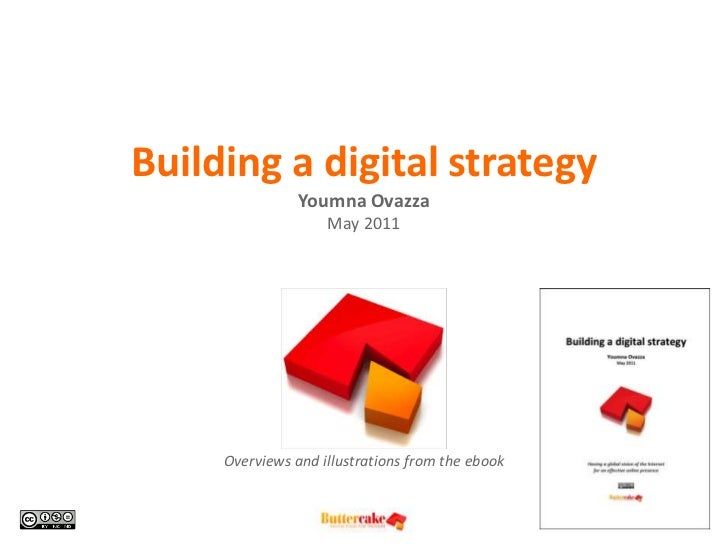 Building a digital strategyYoumna OvazzaMay 2011<br />Overviews and illustrations from the ebook<br />