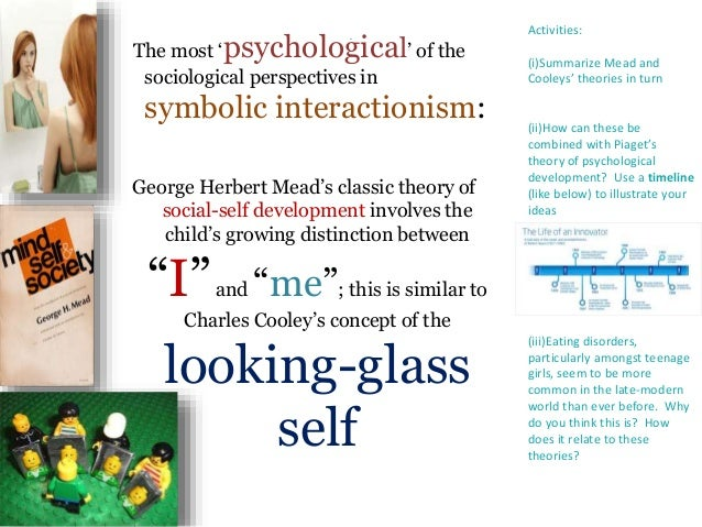 piaget and mead Socialization the process whereby individuals learn the culture of their society is the term sociologists use to describe the process by mead, freud, piaget.