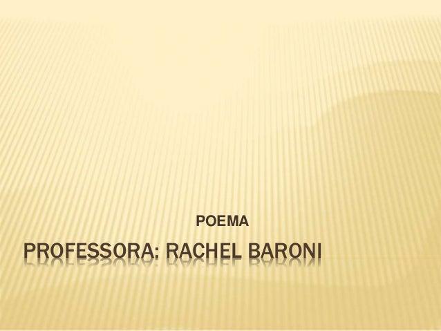 POEMA  PROFESSORA: RACHEL BARONI