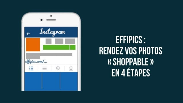 Effipics : Rendez vos photos « shoppable » En 4 étapes