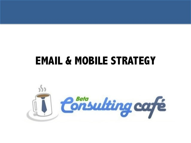 EMAIL & MOBILE STRATEGY