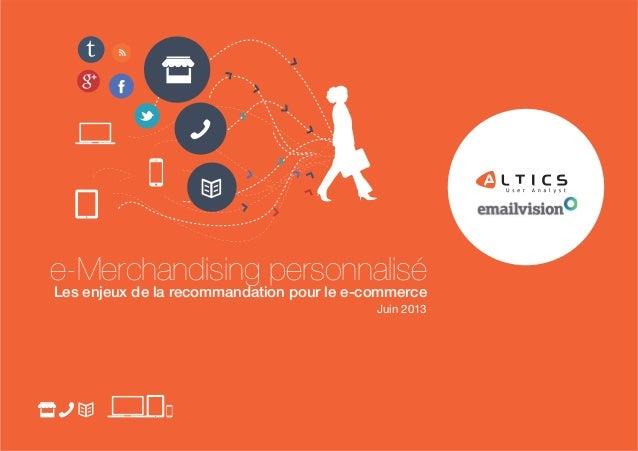 e-Merchandising personnalisé Les enjeux de la recommandation pour le e-commerce Juin 2013