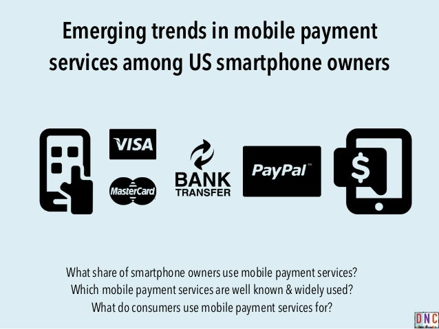 Emerging trends in mobile payment services among US smartphone owners What share of smartphone owners use mobile payment s...