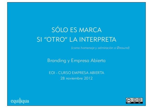 Branding y Empresa Abierta nov'12 Slide 2