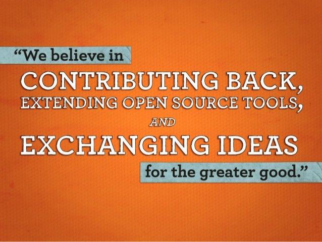 T CONTRIBUTING BACK,   EXTENDING OPEN SOURCE TOOLS,   EXCHANGHFNG IDEAS —