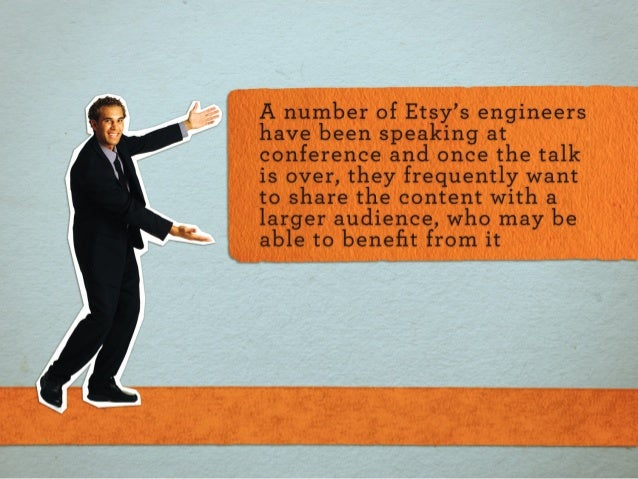 A number of Etsy's engineers have been speaking at conference and once the talk is over,  they frequently want to share th...