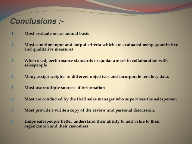 Conclusions :- 1. Most evaluate on an annual basis 2. Most combine input and output criteria which are evaluated using qua...