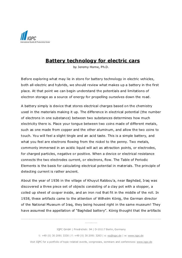 Battery technology for electric cars                                          by Jeremy Horne, Ph.D.Before exploring what ...