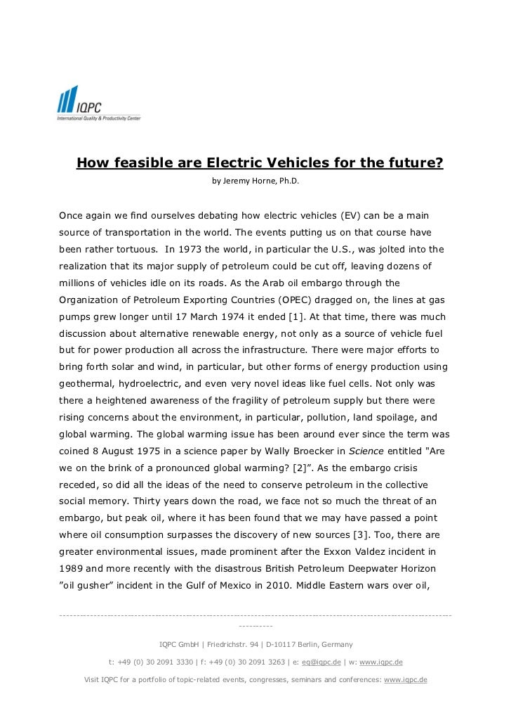 How feasible are Electric Vehicles for the future?                                            by Jeremy Horne, Ph.D.Once a...