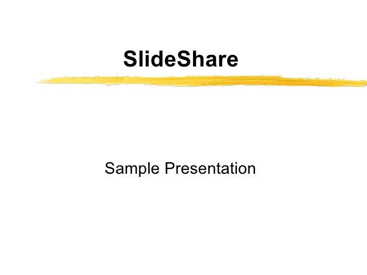 SlideShare   Sample Presentation